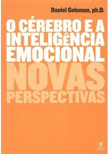 O CEREBRO E A INTELIGENCIA EMOCIONAL: NOVAS PERSPECTIVAS