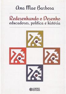 REDESENHANDO O DESENHO: EDUCADORES, POLITICA E HISTORIA