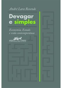 DEVAGAR E SIMPLES: ECONOMIA, ESTADO E VIDA CONTEMPORANEA