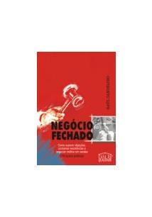 NEGOCIO FECHADO: COMO SUPERAR OBJEÇOES, CONTORNAR RESISTENCIAS E NEGOCIAR MELHO...