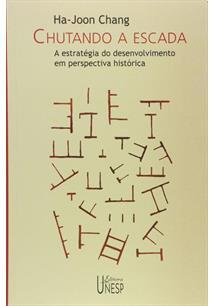 CHUTANDO A ESCADA: A ESTRATEGIA DO DESENVOLVIMENTO EM PERSPECTIVA HISTORICA