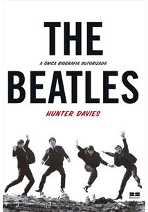THE BEATLES: A UNICA BIOGRAFIA AUTORIZADA