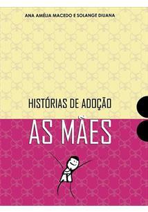 HISTORIAS DE ADOÇAO: AS MAES