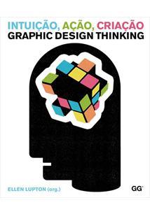 INTUIÇAO, AÇAO, CRIAÇAO / GRAPHIC DESIGN THINKING