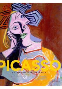 PICASSO E A MODERNIDADE ESPANHOLA: OBRAS DA COLEÇAO DO MUSEU NACIONAL CENTRO DE...