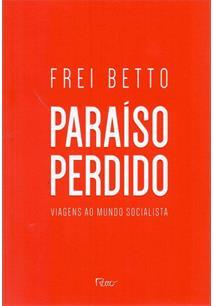 PARAISO PERDIDO: VIAGENS AO MUNDO SOCIALISTA