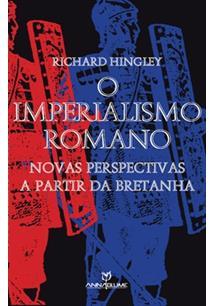 O IMPERIALISMO ROMANO: NOVAS PERSPECTIVAS A PARTIR DA BRETANHA