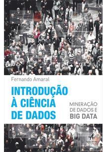 INTRODUÇAO A CIENCIA DE DADOS: MINERAÇAO DE DADOS E BIG DATA