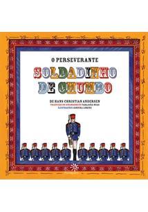 O PERSEVERANTE SOLDADINHO DE CHUMBO