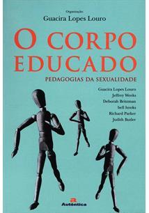 O CORPO EDUCADO: PEDAGOGIAS DA SEXUALIDADE
