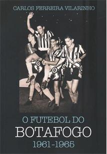 O FUTEBOL DO BOTAFOGO: 1961-1965