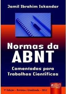 NORMAS DA ABNT: COMENTADAS PARA TRABALHOS CIENTIFICOS