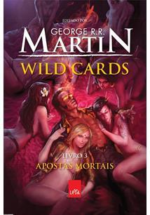 WILD CARDS LIVRO 3: APOSTAS MORTAIS