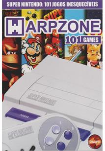 Warpzone 101 games: super nintendo - cod. 9788584720323
