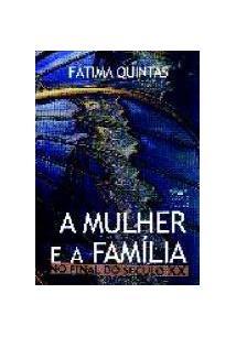 LIVRO A MULHER E A FAMILIA NO FINAL DO SECULO XX