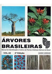 ARVORES BRASILEIRAS VOL. 2: MANUAL DE IDENTIFICAÇAO E CULTIVO DE PLANTAS ARBORE...