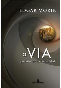 A VIA: PARA O FUTURO DA HUMANIDADE