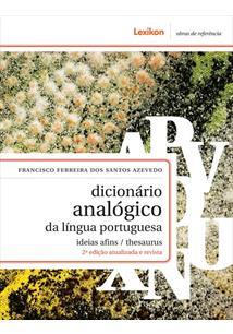 DICIONARIO ANALOGICO DA LINGUA PORTUGUESA: IDEIAS AFINS / THESAURUS