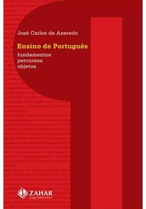 ENSINO DE PORTUGUES: FUNDAMENTOS, PERCURSOS, OBJETOS