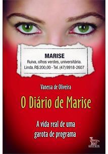 O DIARIO DE MARISE: A VIDA REAL DE UMA GAROTA DE PROGRAMA
