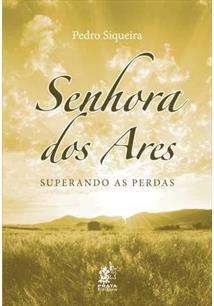 SENHORA DOS ARES: SUPERANDO AS PERDAS