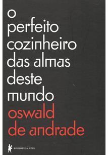 O PERFEITO COZINHEIRO DAS ALMAS DESTE MUNDO