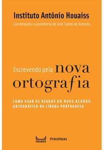ESCREVENDO PELA NOVA ORTOGRAFIA: COMO USAR AS REGRAS DO NOVO ACORDO ORTOGRAFICO...