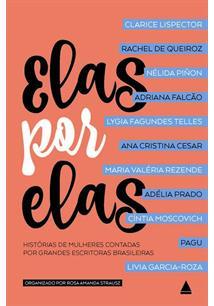 ELAS POR ELAS: HISTORIAS DE MULHERES CONTADAS POR GRANDES ESCRITORAS BRASILEIRA...