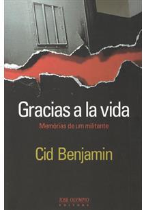 LIVRO GRACIAS A LA VIDA: MEMORIAS DE UM MILITANTE