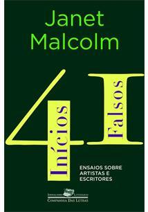 41 INICIOS FALSOS: ENSAIOS SOBRE ARTISTAS E ESCRITORES