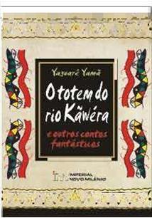 O TOTEM DO RIO KAWERA