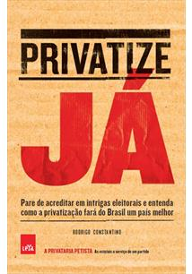 PRIVATIZE JA: PARE DE ACREDITAR EM INTRIGAS ELEITORAIS E ENTENDA COMO A PRIVATI...