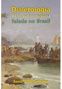 DIALETOLOGIA DA LINGUA PORTUGUESA FALADA NO BRASIL