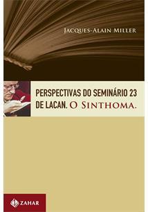 LIVRO PERSPECTIVAS DO SEMINARIO 23 DE LACAN: O SINTHOMA