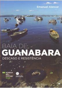 BAIA DE GUANABARA: DESCASO E RESISTENCIA