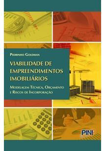 VIABILIDADE DE EMPREENDIMENTOS IMOBILIARIOS: MODELAGEM TECNICA, ORÇAMENTO E RIS...