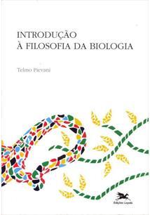INTRODUÇAO A FILOSOFIA DA BIOLOGIA