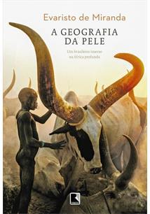 A GEOGRAFIA DA PELE: UM BRASILEIRO IMERSO NA AFRICA PROFUNDA