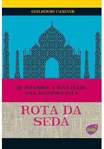 De istambul a nova delhi: uma aventura pela rota da seda - cod. 9788563144379