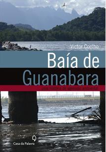 BAIA DE GUANABARA: UMA HISTORIA DE AGRESSAO AMBIENTAL