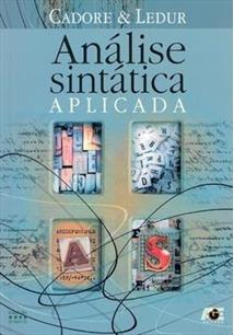 ANALISE SINTATICA APLICADA: FUINDAMENTOS DE CONCORDANCIA, REGENCIA, CRASE, COLO...