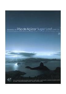 LIVRO BONDINHO DO PAO DE AÇUCAR: 95 ANOS DA COMPANHIA CAMINHO AEREO PAO DE AÇUCAR / SUGAR LOAF CABLE CAR: 95 YEARS OF THE SUGAR LOAF AERIAL PATHWAY COMPANY