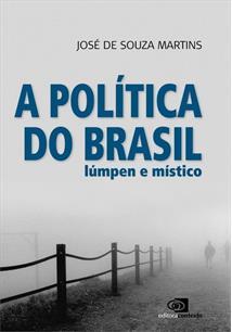 A POLITICA DO BRASIL: LUMPEN E MISTICO