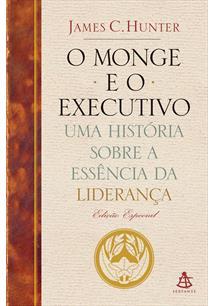 O MONGE E O EXECUTIVO: UMA HISTORIA SOBRE A ESSENCIA DA LIDERANÇA