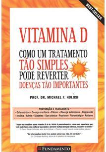 LIVRO VITAMINA D: COMO UM TRATAMENTO TAO SIMPLES PODE REVERTER DOENÇAS TAO IMPORTANTES