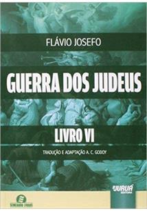 GUERRA DOS JUDEUS LIVRO 6