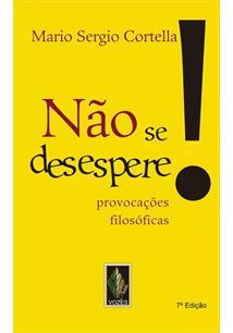 LIVRO NAO SE DESESPERE!: PROVOCAÇOES FILOSOFICAS