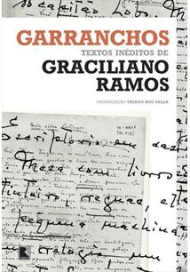 LIVRO GARRANCHOS: TEXTOS INEDITOS DE GRACILIANO RAMOS