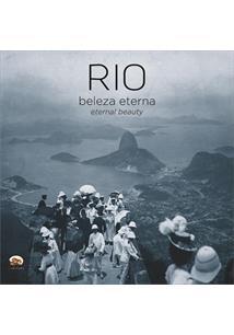 RIO: BELEZA ETERNA / ETERNAL BEAUTY