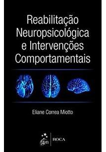 REABILITAÇAO NEUROPSICOLOGICA E INTERVENÇOES COMPORTAMENTAIS